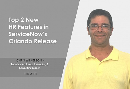 Top 2 New HR Service Delivery Features in ServiceNow's Orlando Release